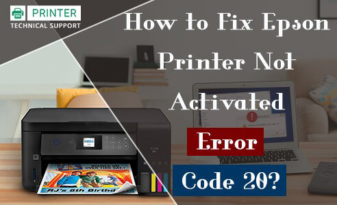 Fix Epson Printer not Activated Error Code 20