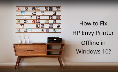 How to Fix HP Envy Printer Offline Issue in Windows 10