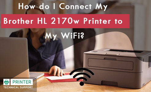 Connect My Brother HL 2170w Printer to WiFi