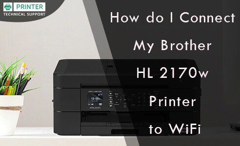 How do I Connect My Brother HL 2170w Printer to WiFi