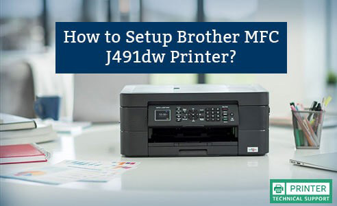 Setup Brother MFC J491dw Printer