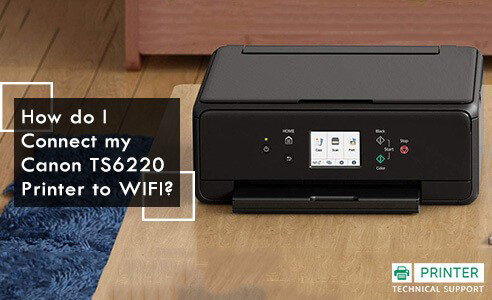connect my Canon ts6220 printer to WIFI