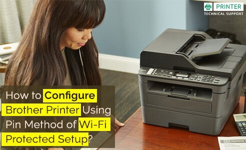 Configure Brother Printer Using Pin Method of WiFi Protected Setup
