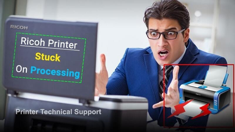 Ricoh Printer Stuck on Processing | Printer Article